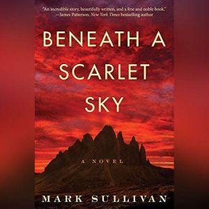 Beneath a Scarlet Sky, Mark Sullivan