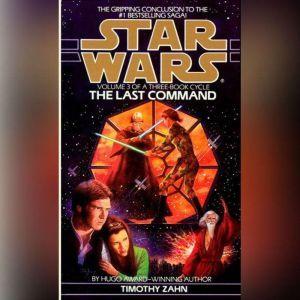 Star Wars: The Thrawn Trilogy: The Last Command: The Thrawn Trilogy, Volume Three, Timothy Zahn