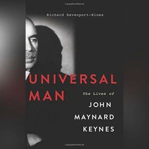 Universal Man: The Lives of John Maynard Keynes, Richard Davenport-Hines