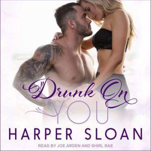 Drunk On You, Harper Sloan