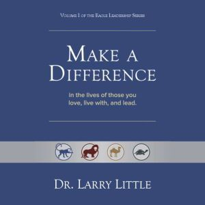 Make A Difference, Dr. Larry Little