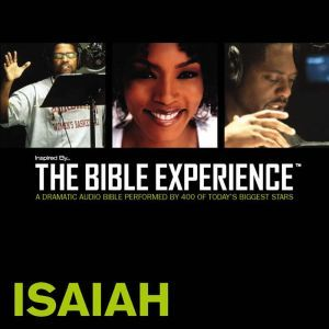 Inspired By ... The Bible Experience Audio Bible - Today's New International Version, TNIV: (21) Isaiah, Full Cast