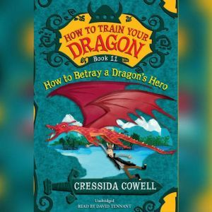 How to Train Your Dragon: How to Betray a Dragon's Hero, Cressida Cowell