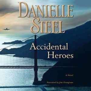 Accidental Heroes, Danielle Steel