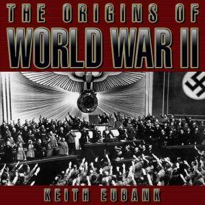 The Origins of World War II 3rd Edition, Keith Eubank