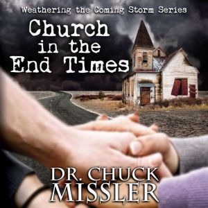 Church in the End Times, Chuck Missler