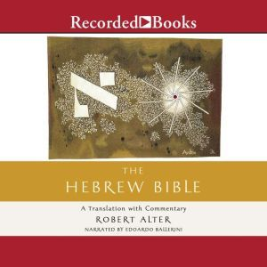 The Hebrew Bible: A Translation with Commentary, Robert Alter