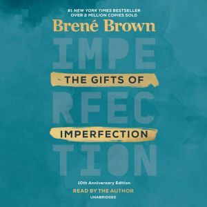 The Gifts of Imperfection 10th Anniversary Edition, Brene Brown