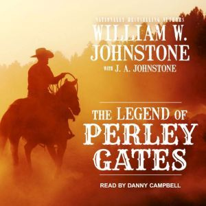 The Legend of Perley Gates, William W. Johnstone