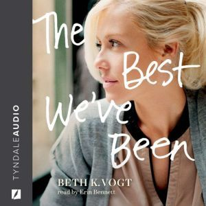 The Best We've Been, Beth K. Vogt