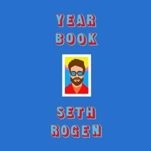 Yearbook, Seth Rogen