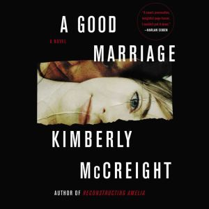 A Good Marriage: A Novel, Kimberly McCreight