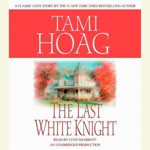 The Last White Knight, Tami Hoag