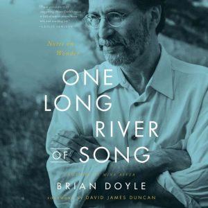 One Long River of Song: Notes on Wonder, David James Duncan