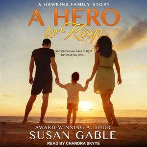 A Hero to Keep, Susan Gable