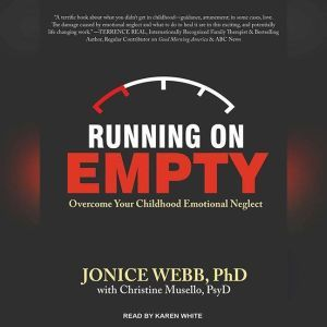 Running On Empty Overcome Your Childhood Emotional Neglect, PsyD Musello