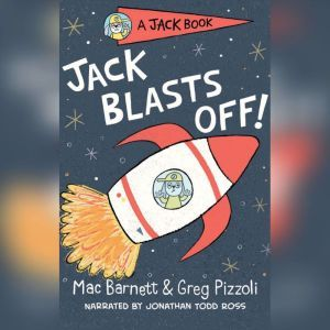 Jack Blasts Off!, Mac Barnett