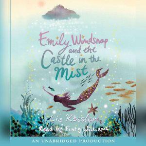 Emily Windsnap and the Castle in the Mist, Liz Kessler