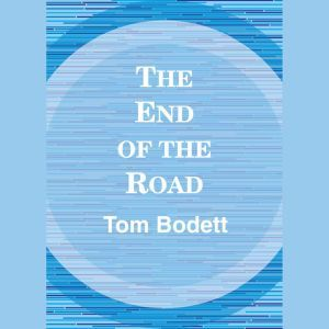 The End of the Road, Tom Bodett