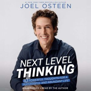 Next Level Thinking 10 Powerful Thoughts for a Successful and Abundant Life, Joel Osteen