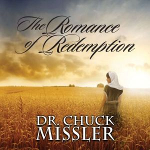 The Romance of Redemption, Chuck Missler