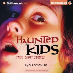 Haunted Kids True Ghost Stories, Allan Zullo