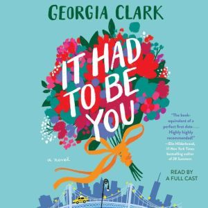 It Had to Be You A Novel, Georgia Clark