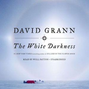 The White Darkness, David Grann