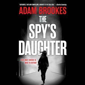 The Spy's Daughter, Adam Brookes