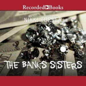 The Banks Sisters, Nikki Turner