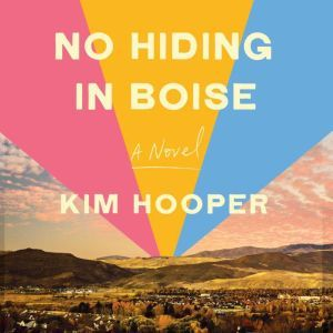 No Hiding in Boise, Kim Hooper