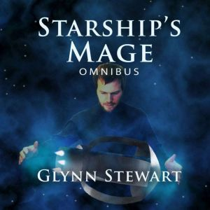 Starship's Mage: Omnibus, Glynn Stewart
