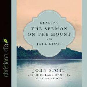 Reading the Sermon on the Mount with John Stott, John Stott