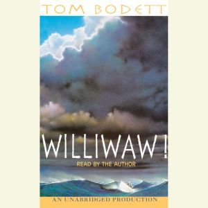 Williwaw!, Tom Bodett