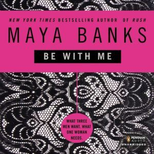 Be with Me, Maya Banks