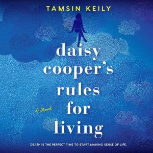 Daisy Cooper's Rules for Living, Tamsin Keily