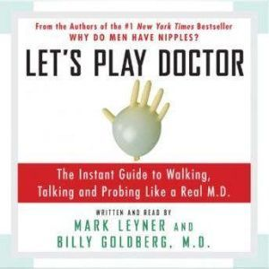 Let's Play Doctor, Mark Leyner