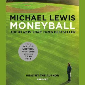 Moneyball: The Art of Winning an Unfair Game, Michael Lewis