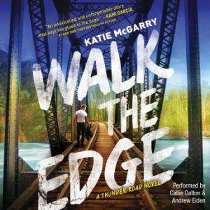 Walk the Edge (Thunder Road, #2), Katie McGarry