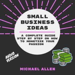 Small Business Ideas , Michael Allen