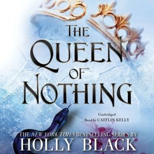 The Queen of Nothing, Holly Black