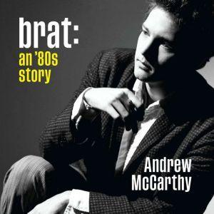 Brat: An '80s Story, Andrew McCarthy