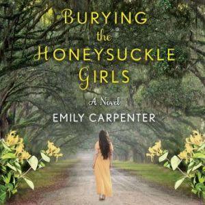 Burying the Honeysuckle Girls, Emily Carpenter