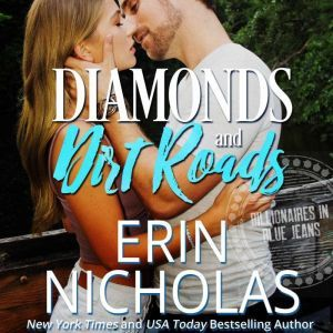 Diamonds and Dirt Roads (Billionaires in Blue Jeans Book One), Erin Nicholas