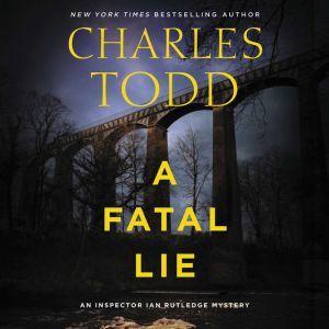 A Fatal Lie A Novel, Charles Todd