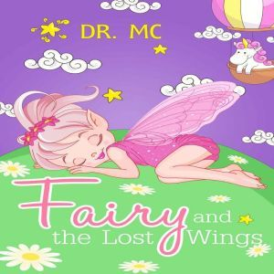 Fairy and the Lost Wings: Short Bedtime Stories, Dr. MC