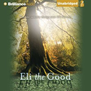 Eli the Good, Silas House