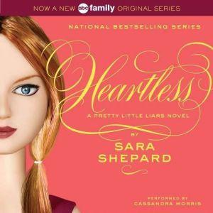 Pretty Little Liars #7: Heartless, Sara Shepard