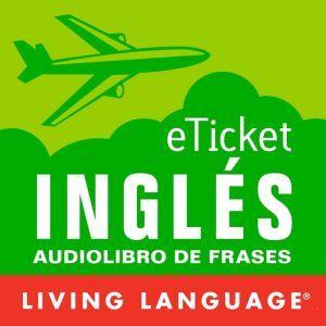 eTicket Ingles, Living Language