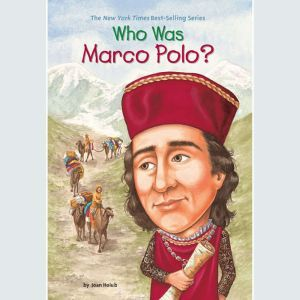 Who Was Marco Polo?, Joan Holub